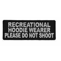 Recreational Hoodie Wearer Please Do Not Shoot Patch | Embroidered Patches