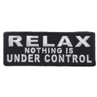 Relax Nothing Is Under Control Patch