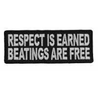 Respect Is Earned Beatings Are Free Funny Patch | Embroidered Patches