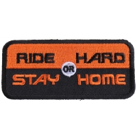 Ride Hard Or Stay Home Patch | Embroidered Biker Patches