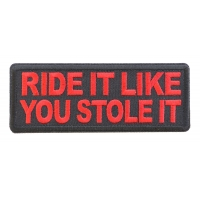 Ride it Like You Stole It Red Patch