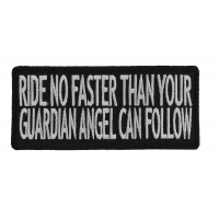 Ride No Faster Than Your Guardian Angel Can Follow Patch | Embroidered Patches