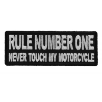 Rule Number One Never Touch my Motorcycle Patch