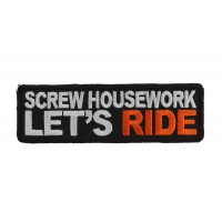 Screw Housework Let's Ride Patch | Embroidered Patches
