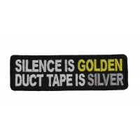 Silence Is Golden Duck Tape Is Silver Patch | Embroidered Patches