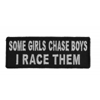 Some Girls Chase Boys I Race Them Patch | Embroidered Patches
