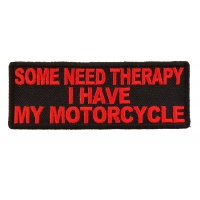 Some Need Theraphy I Have My Motorcycle Patch In Red