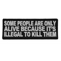 Some People Are Only Alive Patch | Embroidered Patches