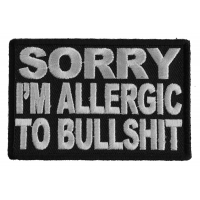 Sorry Im Allergic To Bullshit Patch | Embroidered Patches