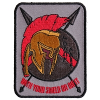 Spartan With Your Shield Or On It Patch  | Embroidered Patches