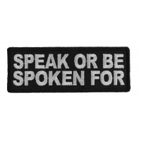 Speak Or Be Spoken For Patch