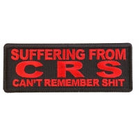 Suffering from CRS Can't Remember Shit Red Patch