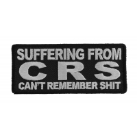 Suffering From CRS Can't Remember Shit Patch | Embroidered Patches