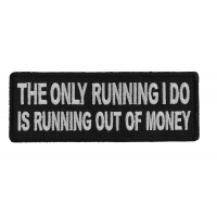 The Only Running I do is Running Out of Money Patch