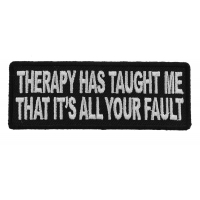 Therapy Has Taught Me That It's All Your Fault Patch