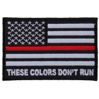 These Colors Don't Run Red Line US Flag Patch