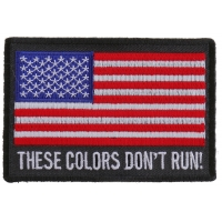 These Colors Don't Run US Flag Patch | US Military Veteran Patches