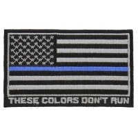 Thin Blue Line American Flag These Colors Don't Run Patch | Embroidered Patches