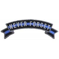 Thin Blue Line Never Forget Rocker Patch