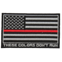 Thin Red Line American Flag These Colors Don't Run Patch | Embroidered Patches