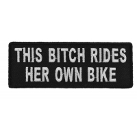 This Bitch Rides Her Own Bike Patch | Embroidered Patches