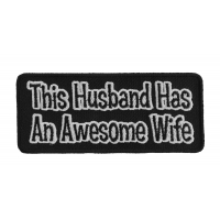 This Husband Has An Awesome Wife Patch | Embroidered Patches