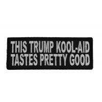 This Trump Kool Aid Tastes Pretty Good Patch