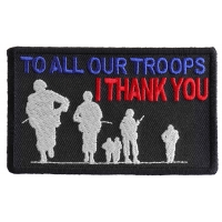 To All Our Troops I Thank You Patch | US Military Veteran Patches