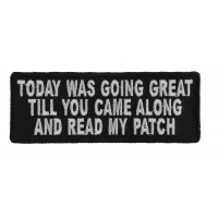 Today Was Going Great Till You Came Along And Read My Patch | Embroidered Patches