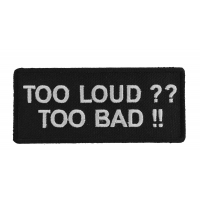 Too Loud Too Bad Patch | Embroidered Patches