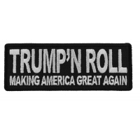 Trump'n Roll Making America Great Again Patch