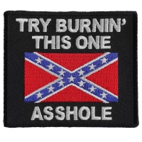 Try Burning This One Asshole Rebel Flag Patch | Embroidered Patches
