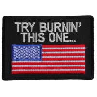 Try Burning This One US Flag Patch | Embroidered Patches