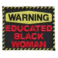 Warning Educated Black Woman Fun Patch | Embroidered Patches