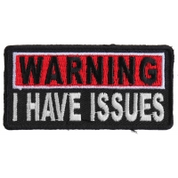Warning I Have Issues Patch | Embroidered Patches