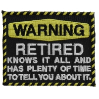 Warning Retired Knows It All Patch | US Military Veteran Patches