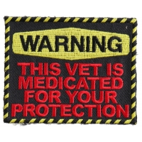 Warning: This Vet Is Medicated For Your Protection Patch | US Military Veteran Patches