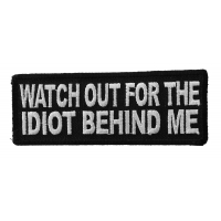Watch Out For The Idiot Behind Me Patch