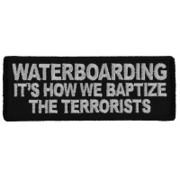 Waterboarding It's How We Baptize the Terrorists Patch