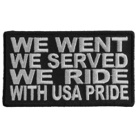 We Went We Served We Ride With USA Pride Patch | US Military Veteran Patches
