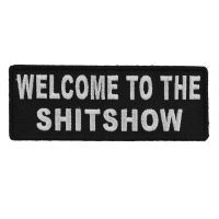 Welcome To The ShitShow Fun Patch | Embroidered Patches