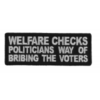 Welfare Checks Politicians Way of Bribing The Voters Patch