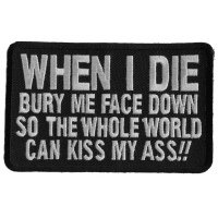When I Die Bury Me Face Down Patch | Embroidered Patches