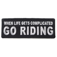 When Life Gets Complicated GO RIDING Patch | Embroidered Patches