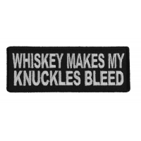 Whiskey Makes My Knuckles Bleed Patch