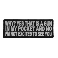 Why Yes That Is A Gun Patch | Embroidered Patches