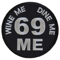 Wine Me Dine Me 69 Me Patch | Embroidered Patches