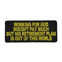 Working For God Doesn't Pay Much Patch | Embroidered Patches