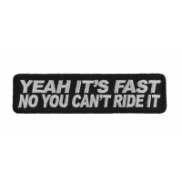 Yeah It's Fast No You Can't Ride It Patch