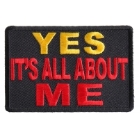 Yes It's All About Me Patch | Embroidered Patches